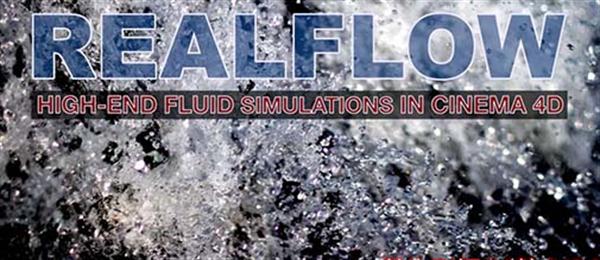 C4D教程:Realflow高端流体效果模拟教程cmiVFX Realflow High En